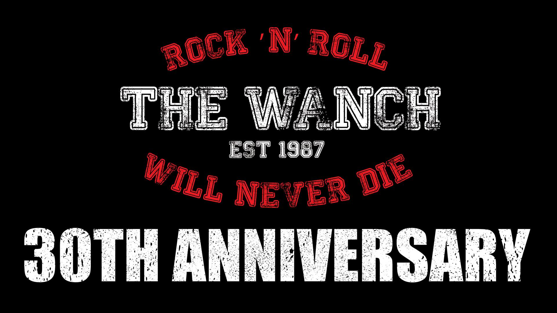 The Wanch 30th Anniversary